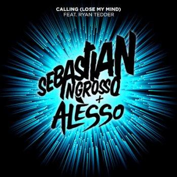 Sebastian Ingrosso, Alesso & Ryan Tedder - Calling (Lose My Mind)