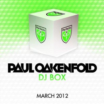 Paul Oakenfold: DJ Box March 2012