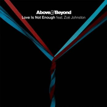 Above & Beyond ft. Zoe Johnston - Love Is Not Enough