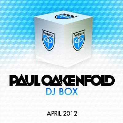 Paul Oakenfold: DJ Box April 2012