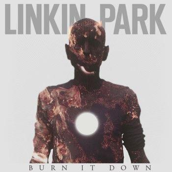 Linkin Park - Burn It Down [Single] (2012)