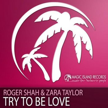 Sunlounger Feat. Zara Taylor - Try To Be Love