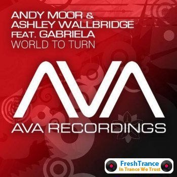 Andy Moor & Ashley Wallbridge feat. Gabriela - World To Turn