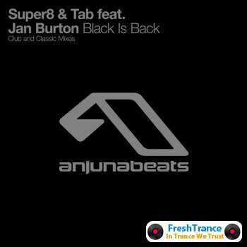 Super8 & Tab feat Jan Burton - Black Is Back