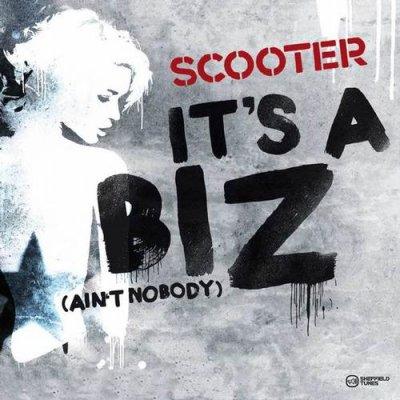 Scooter - It's A Biz (Ain't Nobody) (2012)