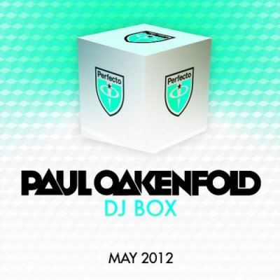 Paul Oakenfold: DJ Box May 2012
