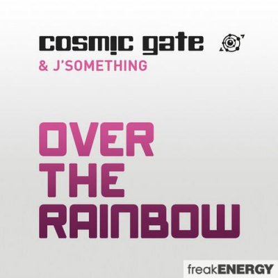 Cosmic Gate & Jґsomething - Over The Rainbow