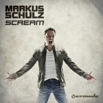 Markus Schulz - Scream! (Album) (Extended Mixes)