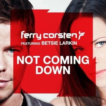 Ferry Corsten Feat. Betsie Larkin - Not Coming Down (2012)