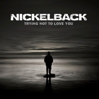 Nickelback - Trying Not to Love You (Single) (2012)