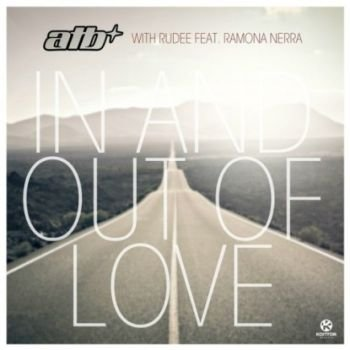 ATB With Rudee Feat. Ramona Nerra - In And Out Of Love (2012)