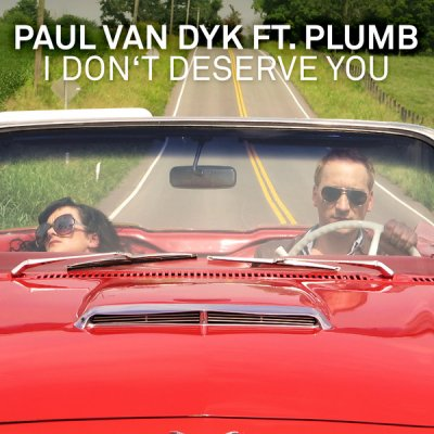 Paul van Dyk feat. Plumb - I Don't Deserve You (Remixes)