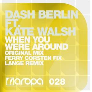 Dash Berlin feat. Kate Walsh – When You Were Around