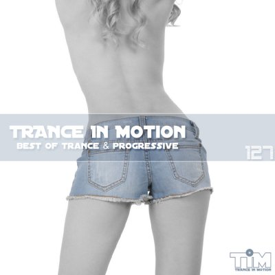 Trance In Motion Vol.127
