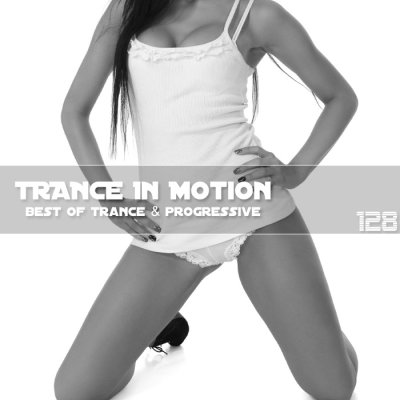 Trance In Motion Vol.128