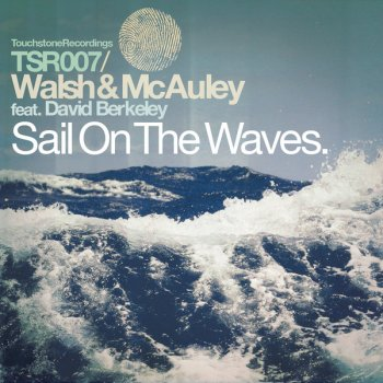 Walsh and McAuley feat. David Berkeley - Sail On The Waves