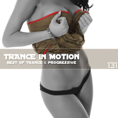Trance In Motion Vol.131