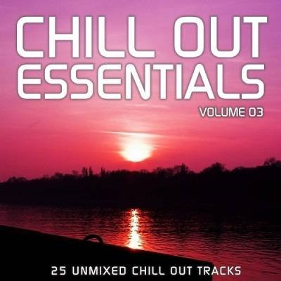 Chill Out Essentials Vol.3