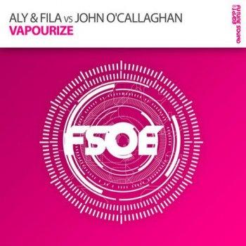 Aly & Fila vs John O'Callaghan – Vapourize