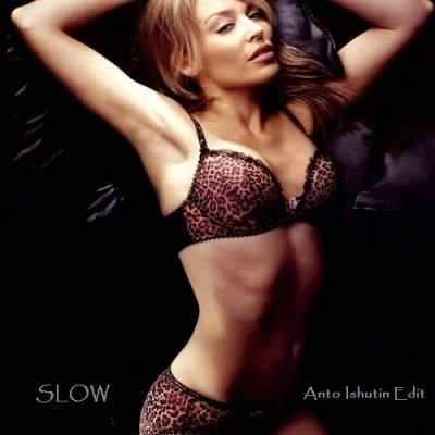 Kylie Minogue - Slow (Anton Ishutin Edit)