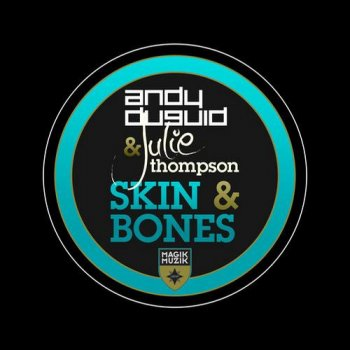 Andy Duguid ft Julie Thompson - Skin And Bones