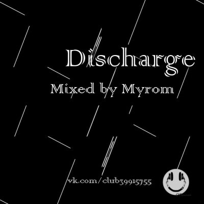 Discharge (Mixed by Myrom)