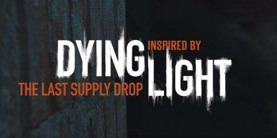 The Last Supply Drop - короткометражка по мотивам Dying Light