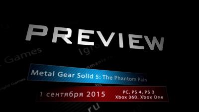 Превью игры - Metal Gear Solid 5: The Phantom Pain
