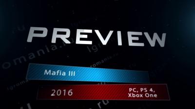 Превью игры - Mafia III