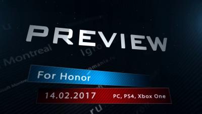 Превью игры - For Honor